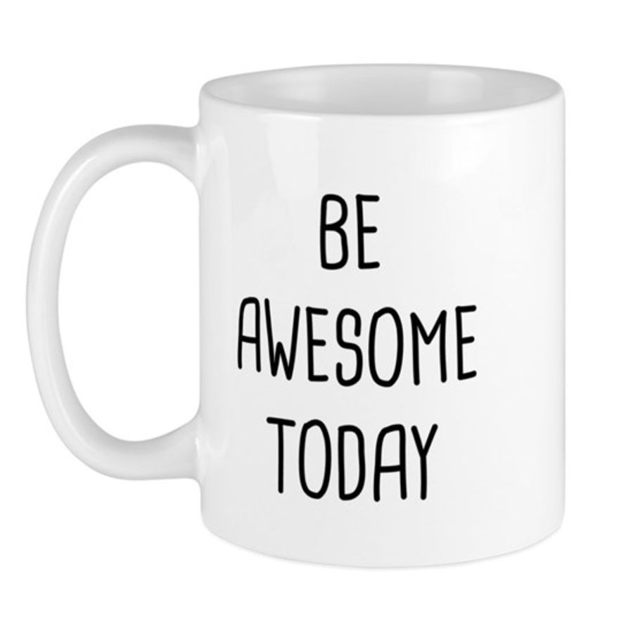 Bespoke Be awesome today cup