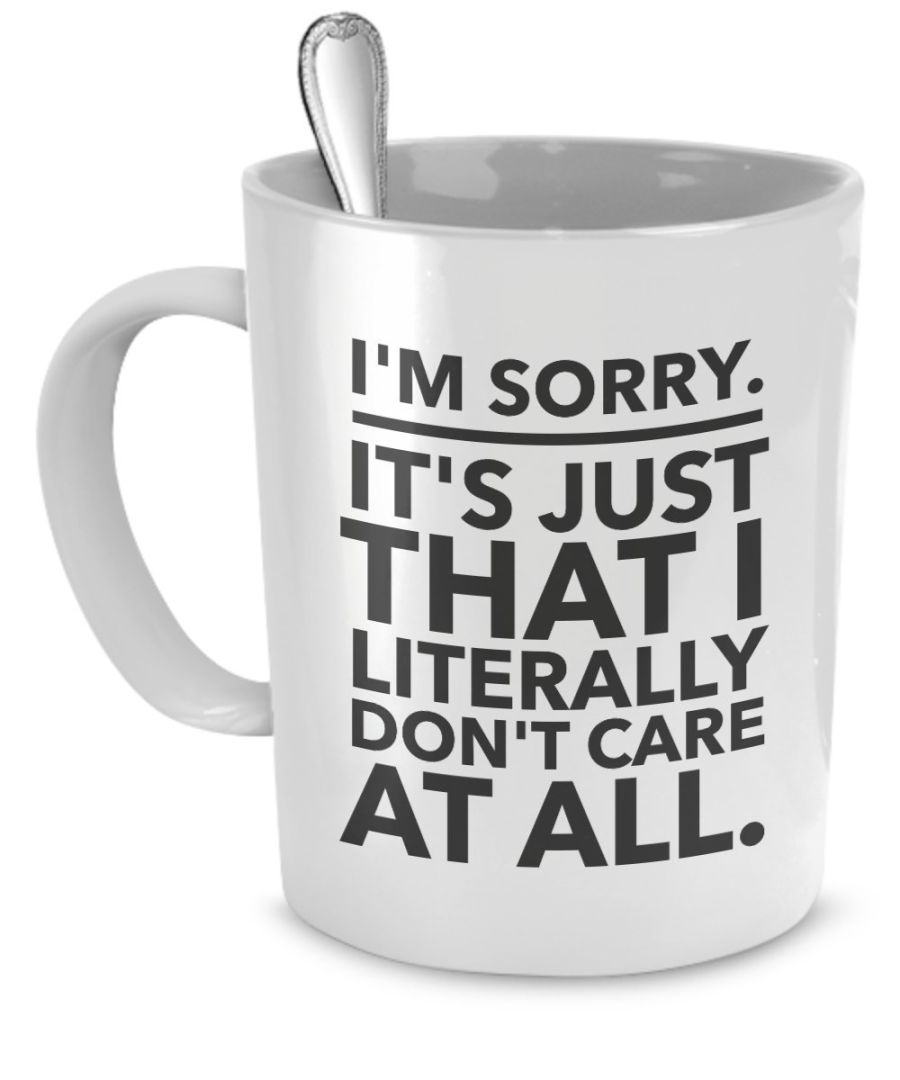 Bespoke i'm sorry its literally i don't care cup