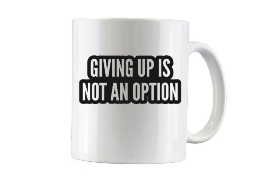 Bespoke Giving up is not an option cup