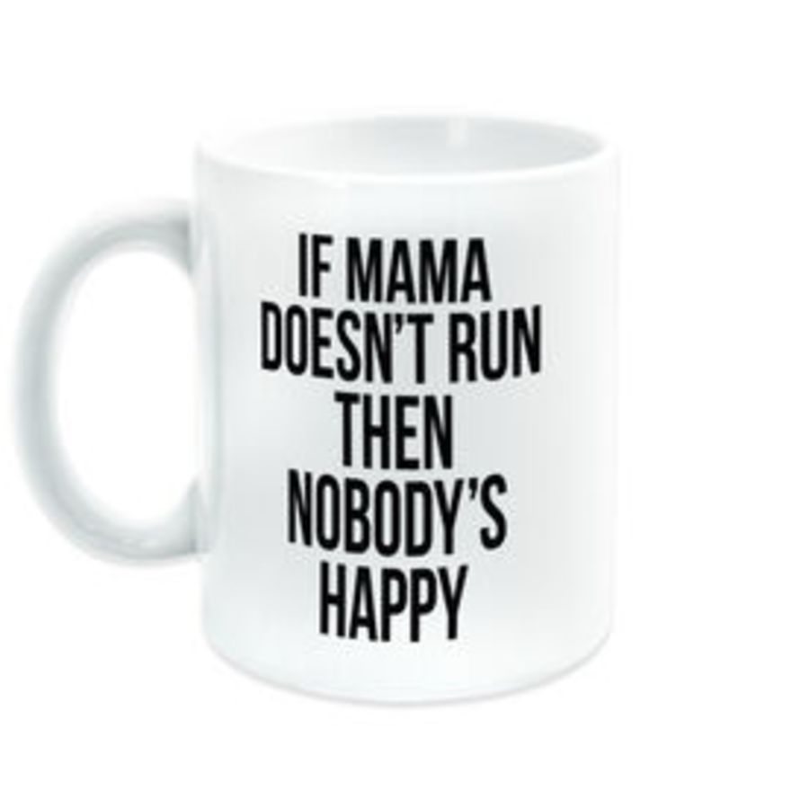 Bespoke if mama doesn't run then nobody's happy cup