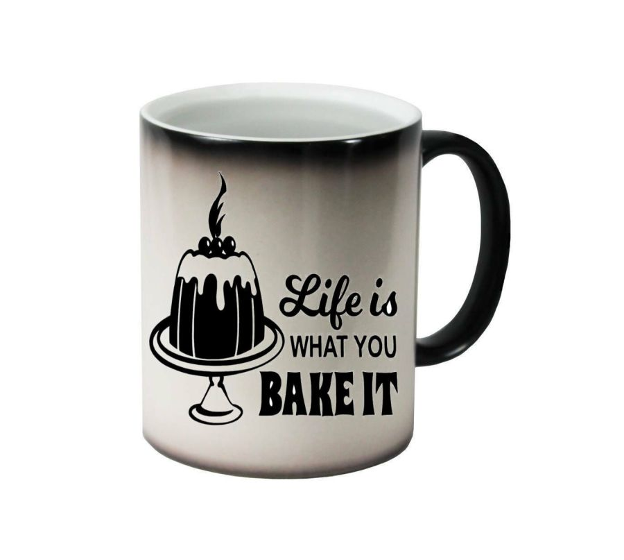 Life is what you bake it ceramic colour changing Cups