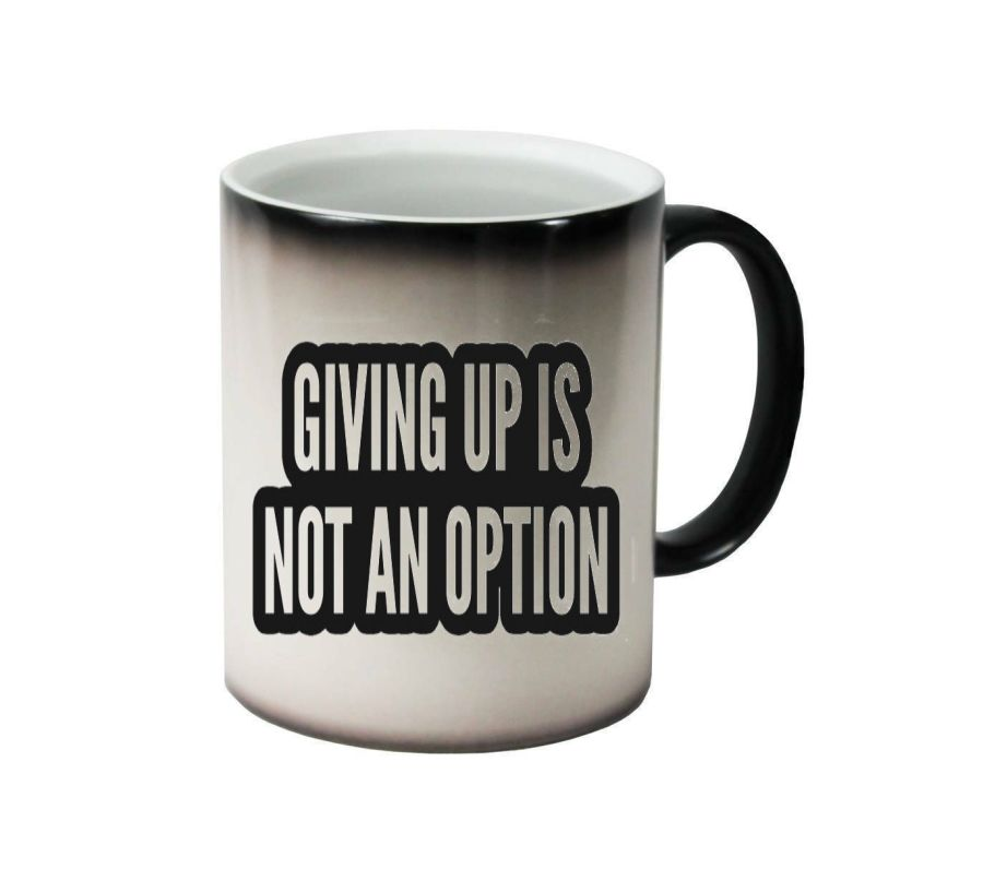 Giving up is not an option ceramic colour changing Cups