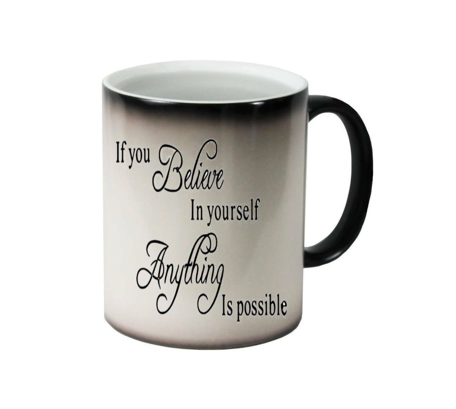If you believe in yourself, anything is possible ceramic colour changing Cups