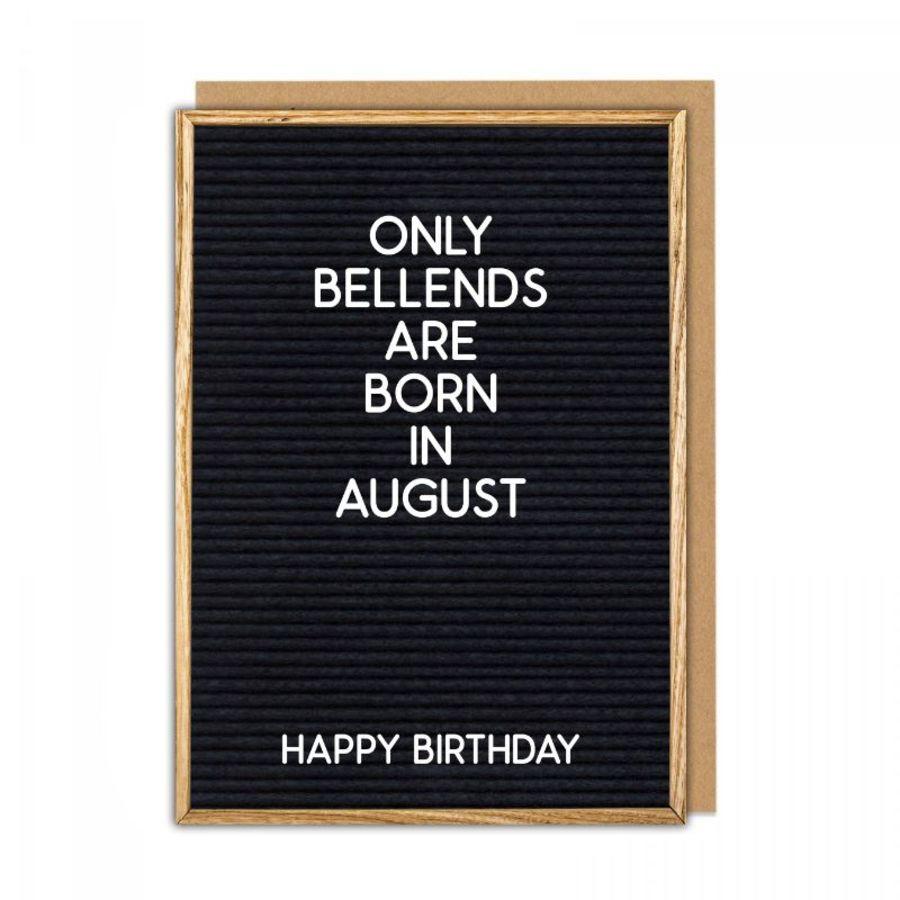 bellends august