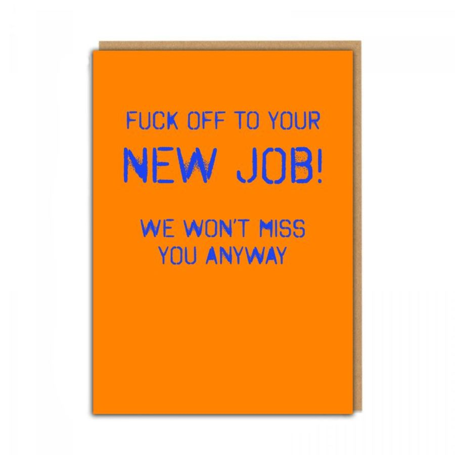 f*ck off new job