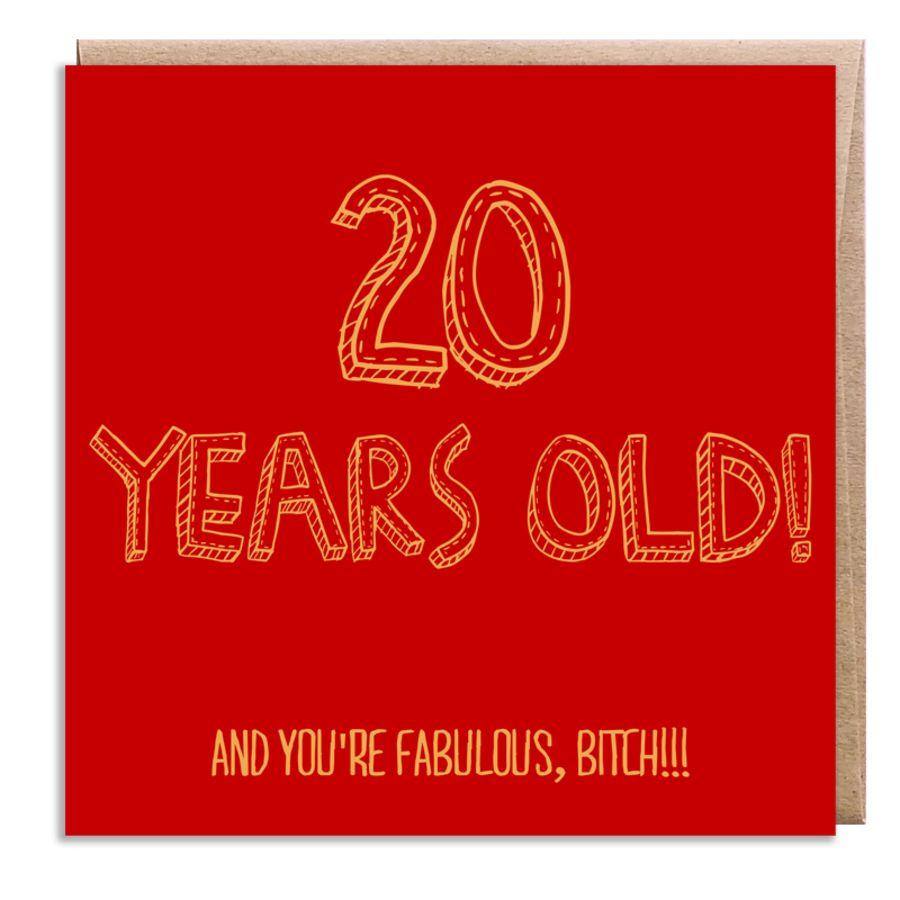 20 fabulous, bitch