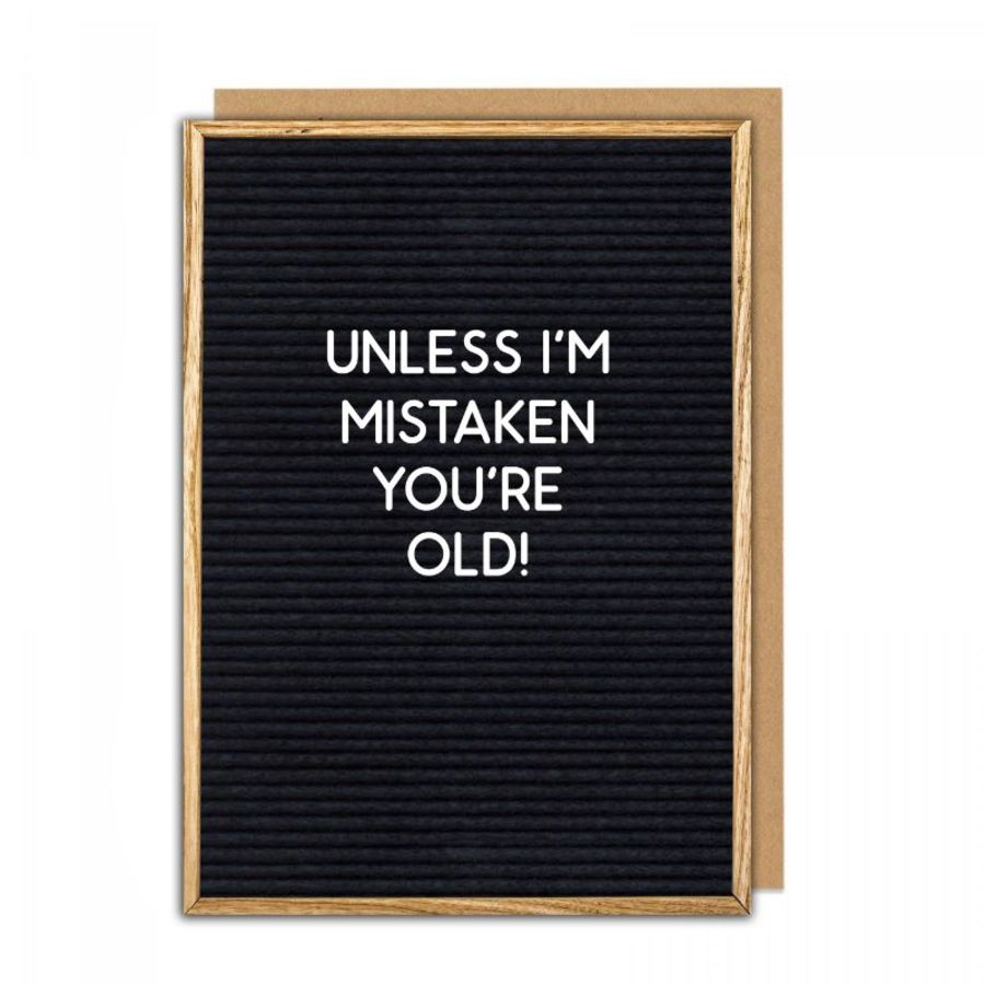 unless mistaken you're old