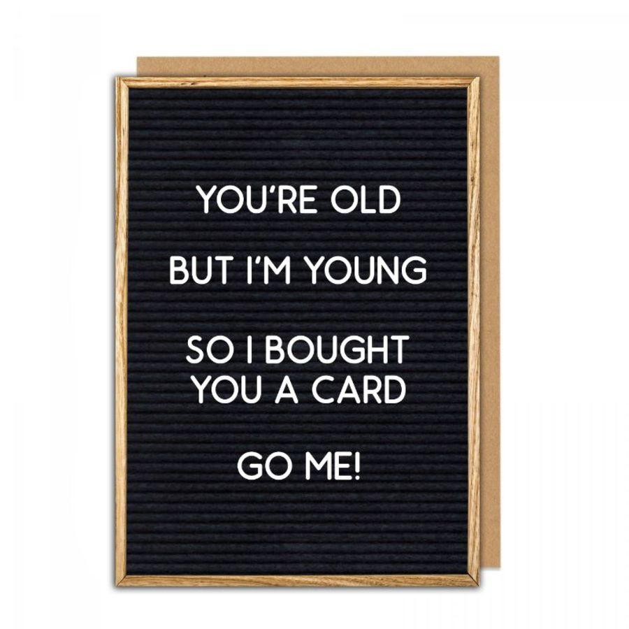 you're old, i'm young