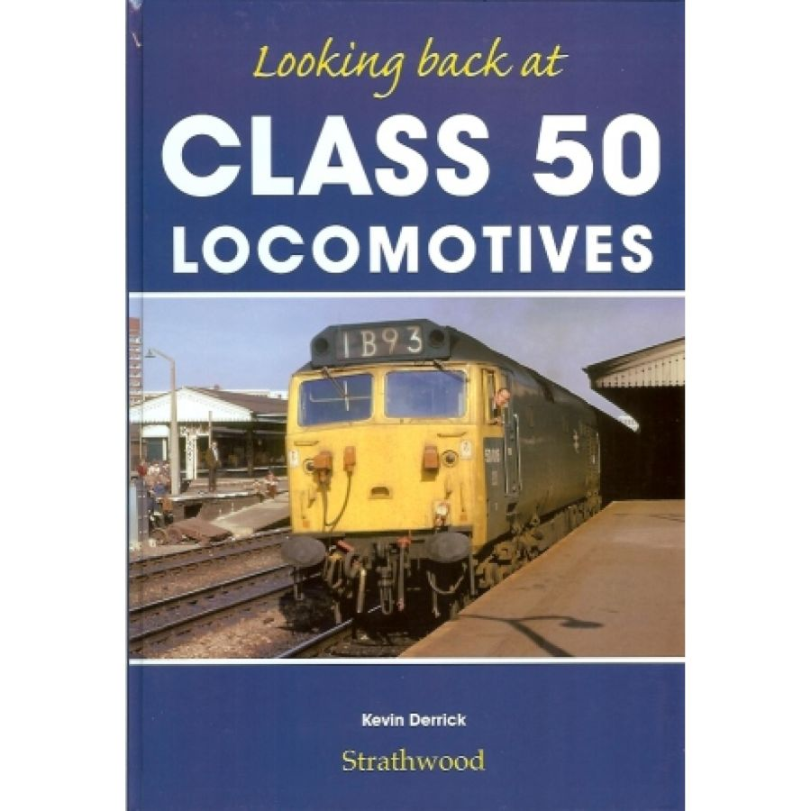Looking Back at Class 50 Locomotives