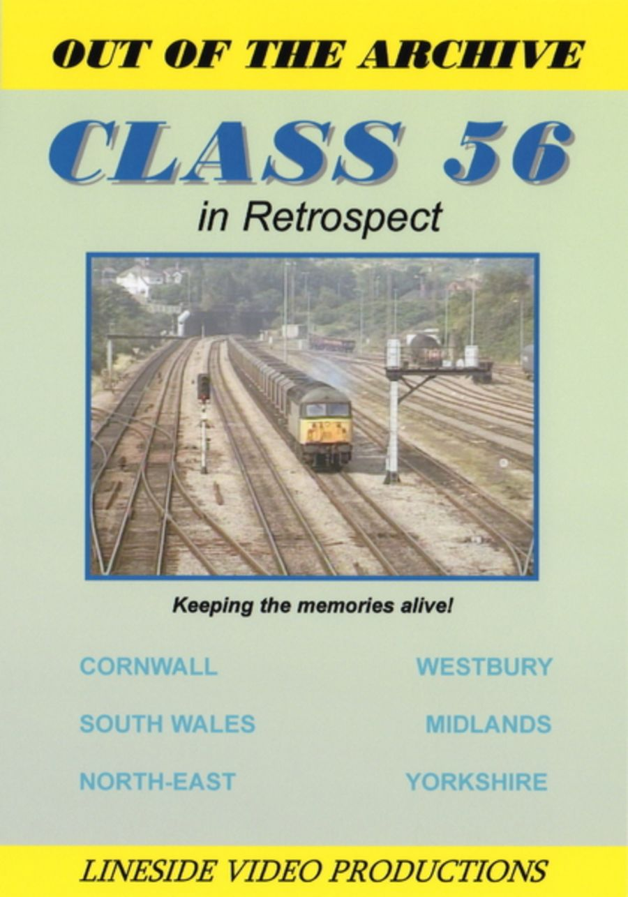 Out of the Archive - Class 56 In Retrospect
