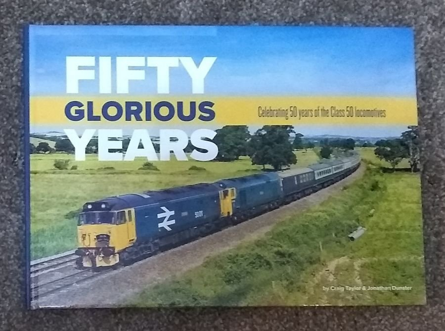Fifty Glorious Years - Celebrating 50 years of Class 50 Locomotives