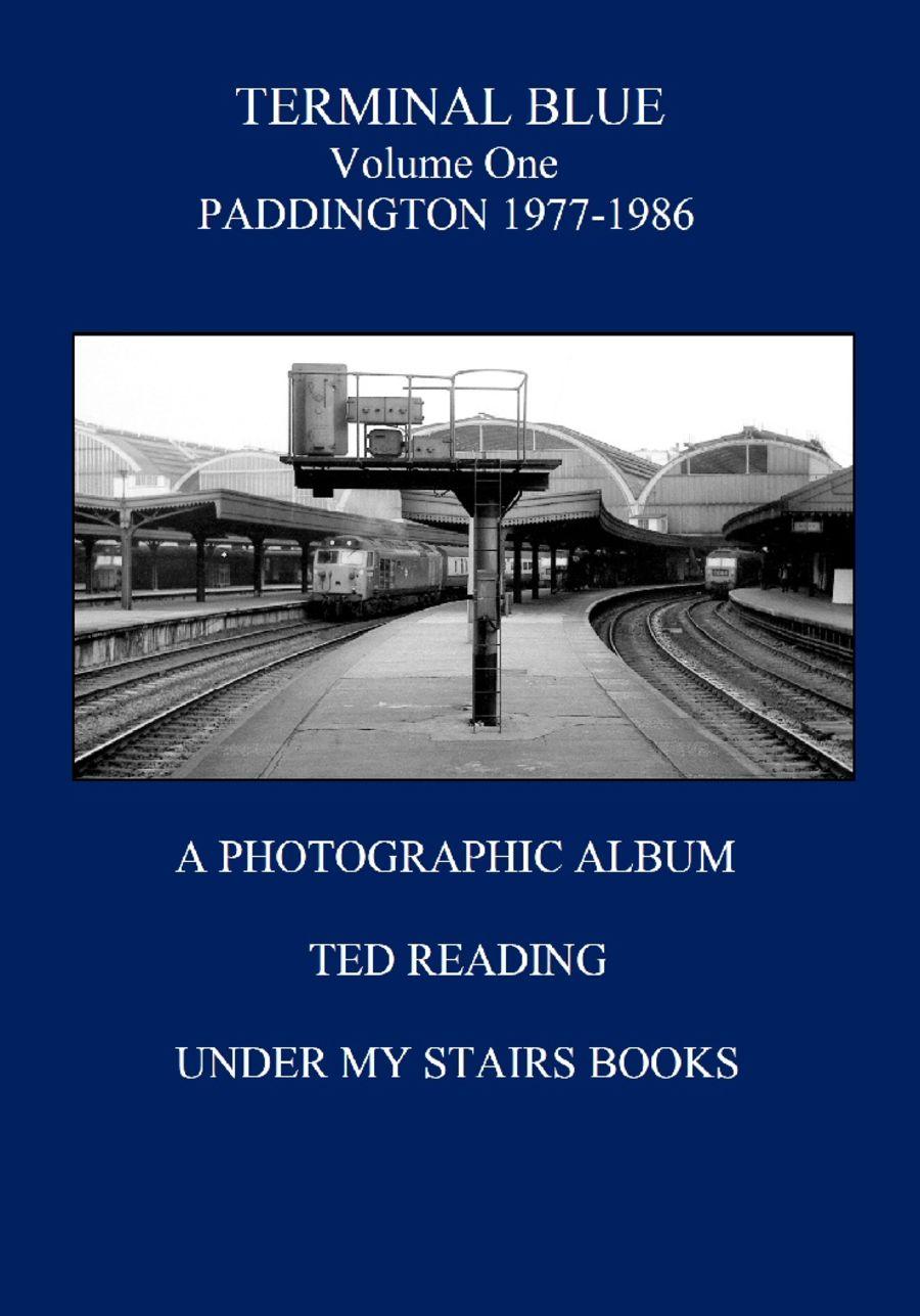 Terminal Blue - Volume 1: Paddington 1977-1986 - Ted Reading