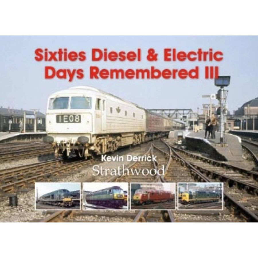 Sixties Diesel & Electric Days Remembered III (Printer's Seconds)