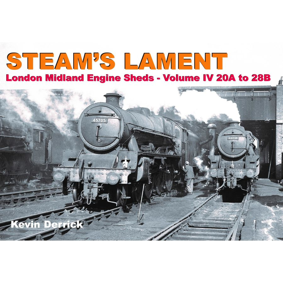 Steams Lament London Midland Engine Sheds - Volume 4 20A to 28B (Printer's Seconds)