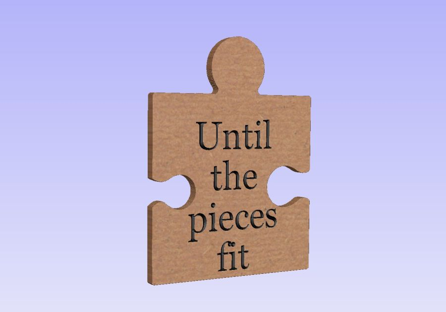 Freestanding Engraved Puzzle Piece - Until the pieces fit