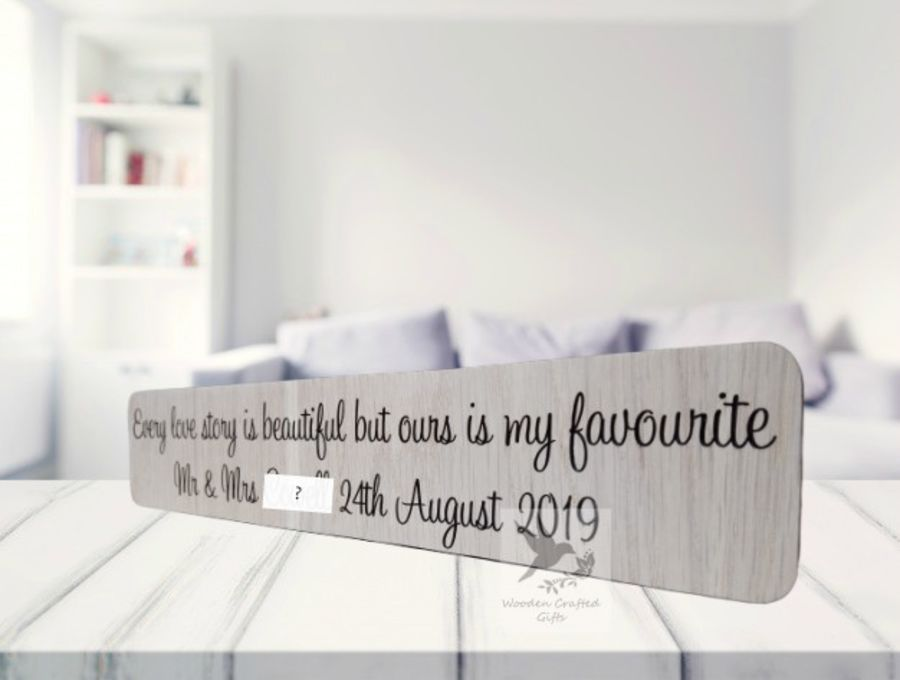 Freestanding Oak Veneer - Every love story is beautiful but ours is my favourite Plaque/Block