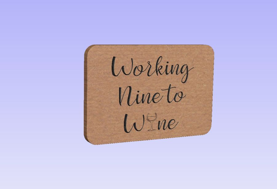 Freestanding - Working Nine To Wine - Plaque/Block