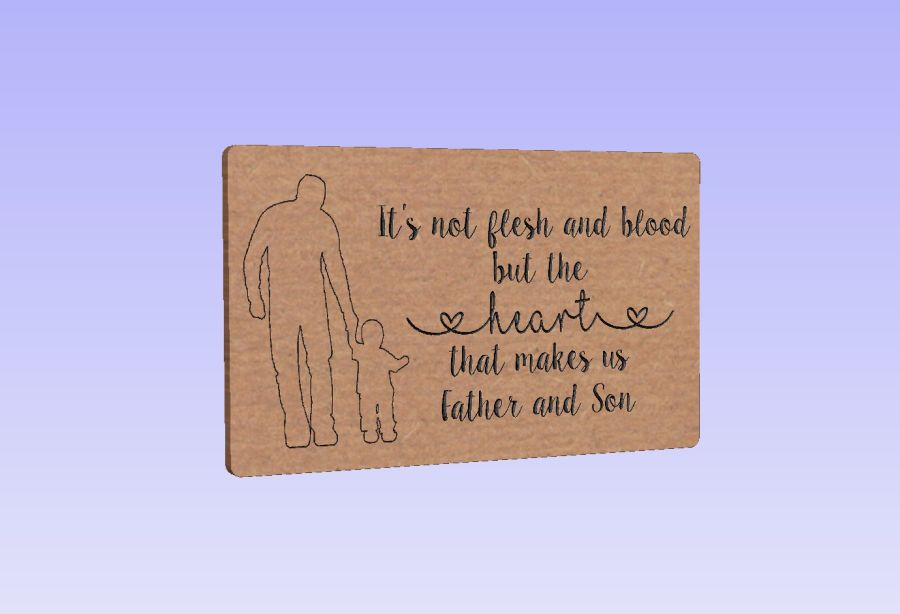Freestanding Father and Child Plaque/Bock - It's not flesh and blood but the heart that makes us Father and Son.