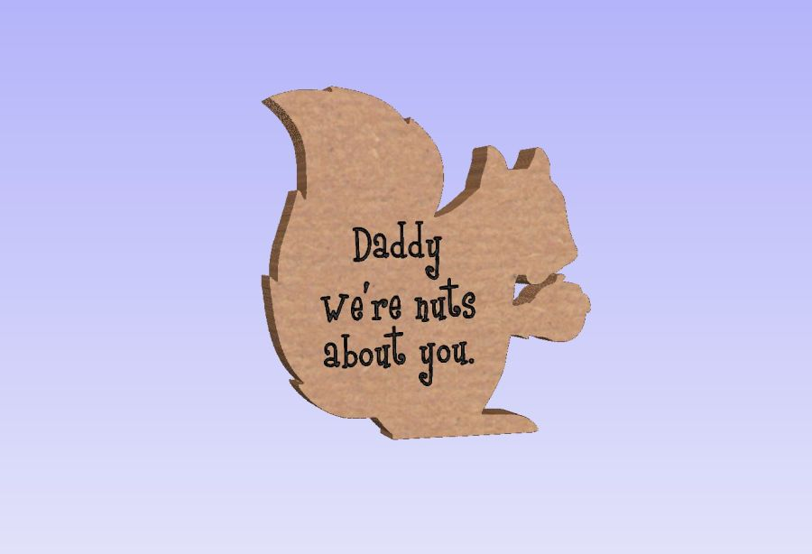 Freestanding - Daddy we're nuts about you - Squirrel