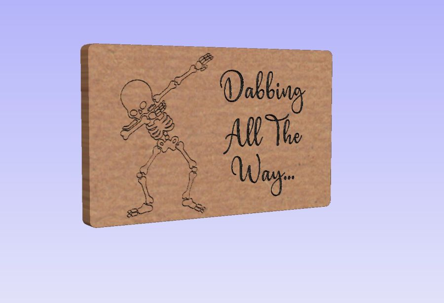 Dabbing all the way - Freestanding Plaque