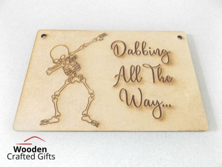Dabbing all the way - Hanging Plaque