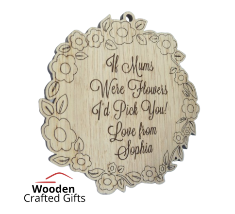 If Mums Were Flowers I'd Pick You! Hanging Bauble