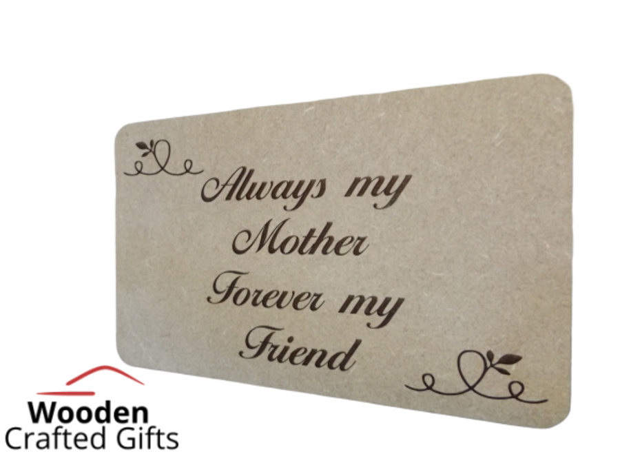 Freestanding Engraved Block - Always my Mother forever my Friend