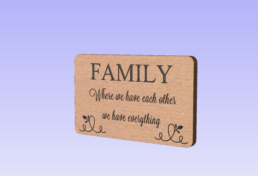 Freestanding Engraved Block - FAMILY -  Where we have each other, we have everything