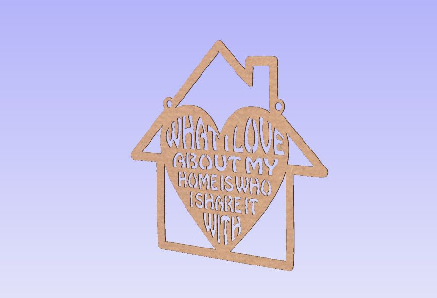Hanging House Shape with heart - What I love about my home is who I share it with.