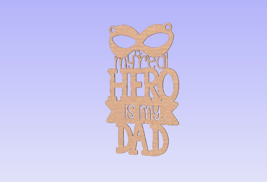 Hanging Plaque - My real hero is my dad