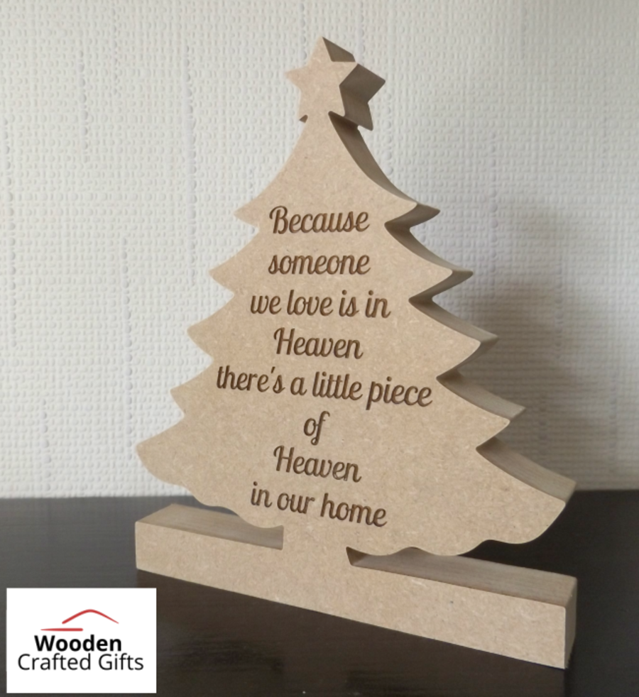Freestanding Christmas Tree - Engraved  Because someone we love is in heaven there's a little piece of heaven in our home