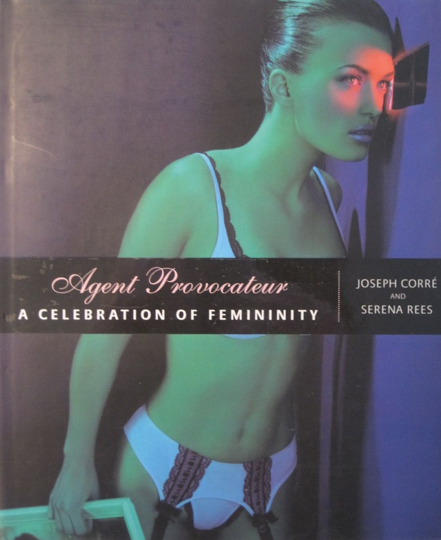 AGENT PROVOCATEUR. BY JOSEPH CORRE & SERENA REES.
