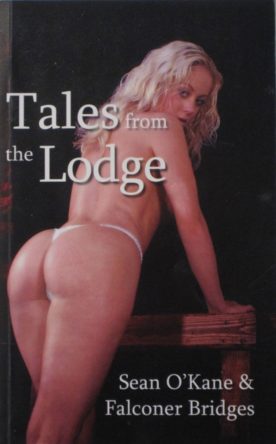 TALES FROM THE LODGE.  2007 EROTIC FICTION PAPERBACK BOOK.