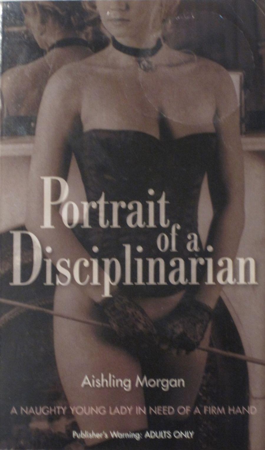 PORTRAIT OF A DISCIPLINARIAN.  2008 EROTIC FICTION PAPERBACK BOOK.