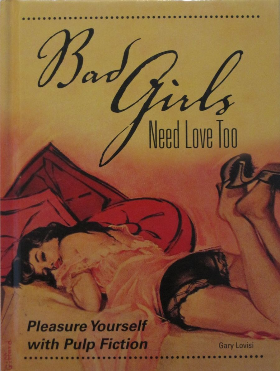 BAD GIRLS NEED LOVE TOO. EROTIC PULP FICTION PHOTO BOOK.