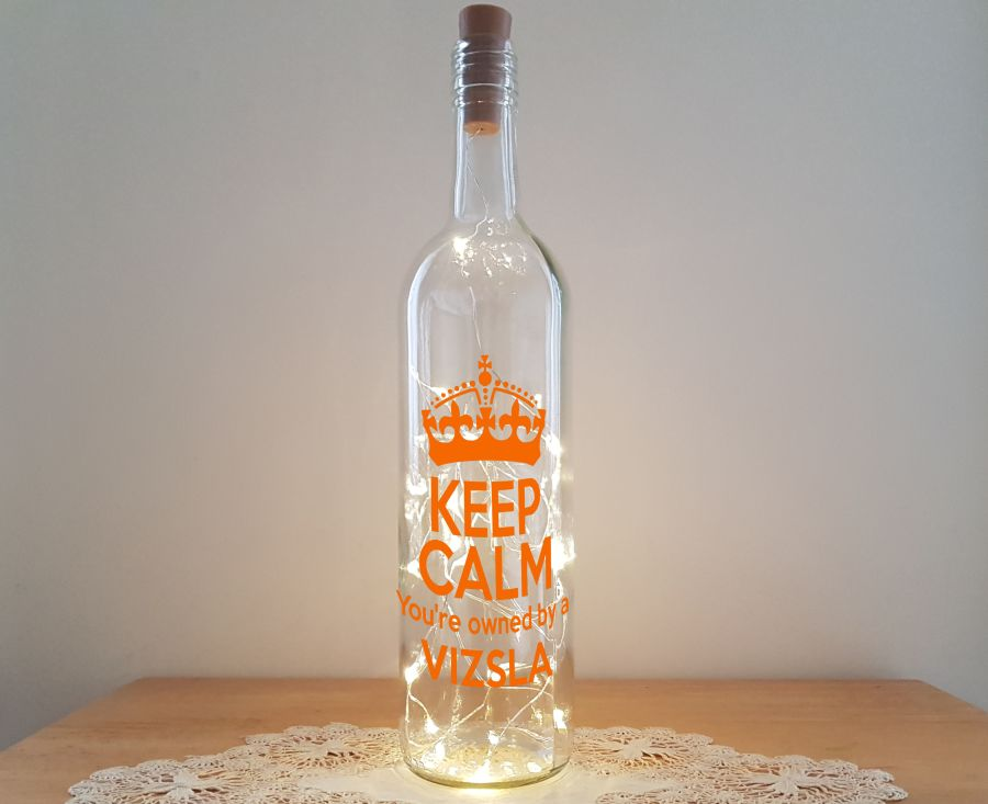 Keep Calm you're owned by a Vizsla Bottle Light Kit