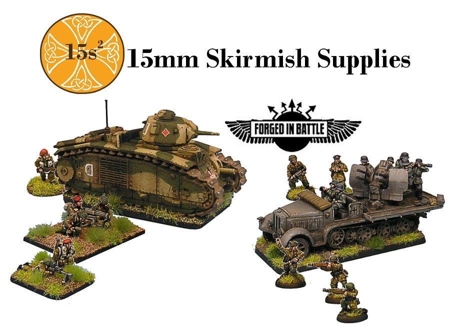 15mm Skirmish Supplies Forged in Battle